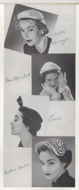 From top to bottom Hattie Carnegie: Wide sided pill box in white Shantung with a coffee-tinted eye veil. Don Marshall: Youthful Princess Anne Cap. Emme: Tiny Black velvet beret poised at the brow line. Beatrice-Martin: Rows of primrose picot ribbon on this shell-bonnet of white straw.